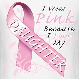i_wear_pink_because_i_love_my_daughter T-Shirts - Men's T-Shirt