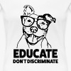educate dont discriminate - Women's Premium T-Shirt
