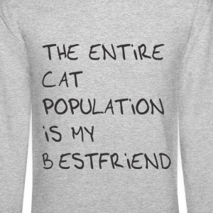The entire cat population is my bestfriend - Crewneck Sweatshirt