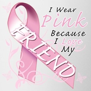 I Wear Pink Because I Love My Friend Bottles & Mugs - Coffee/Tea Mug