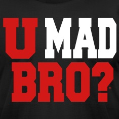 U MAD BRO? T-Shirts