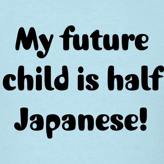 My future child is half Japanese.