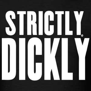 Strictly Dickly - Men's T-Shirt