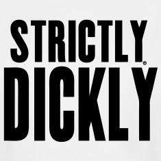 Strictly Dickly T-Shirts