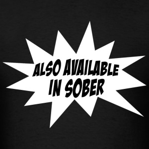 Also Available In Sober Funny Design T-Shirts - Men's T-Shirt