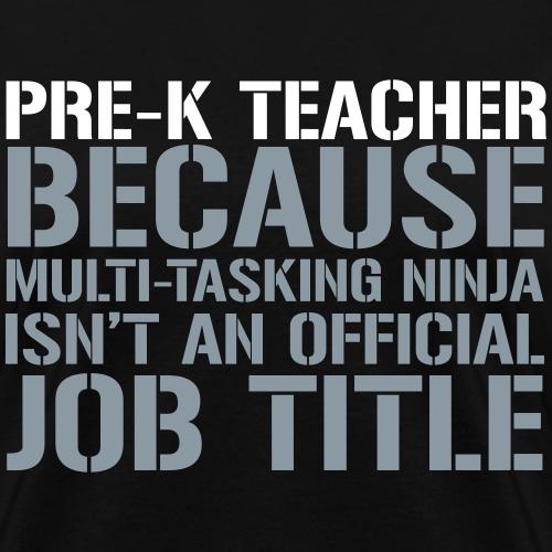 Pre-K Teacher... Ninja Isn't Official Job Title