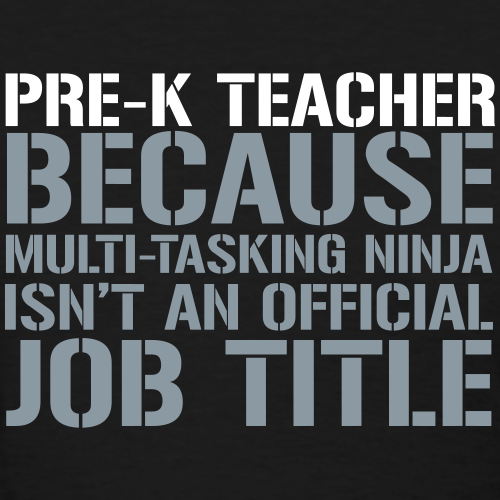 Pre-K Teacher... Ninja Isn't Official Job Title