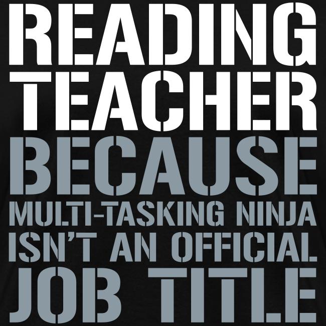 Reading Teacher... Ninja Isn't an Official Job Title   White + Metallic Silver