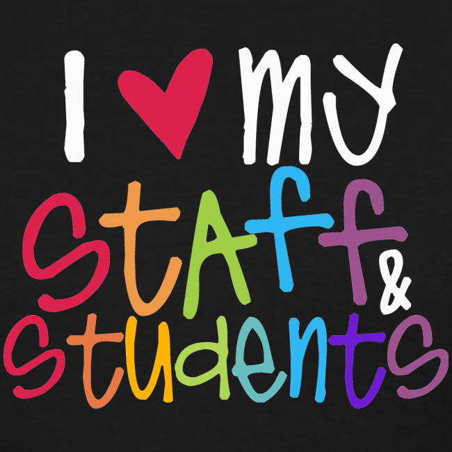 Love My Staff and Students