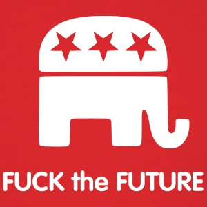 F**k the FUTURE: Anti-Republican Shirt - Men's T-Shirt