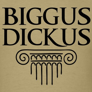 Biggus Dickus - Men's T-Shirt