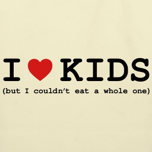 I Love Kids - But I Couldn't Eat a Whole One Bags  - Eco-Friendly Cotton Tote