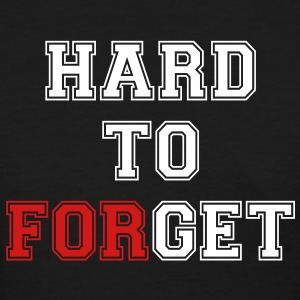 Hard to Get - Hard to Forget Women's T-Shirts - Women's T-Shirt