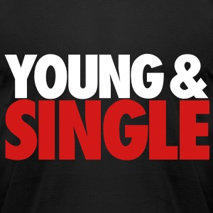 YOUNG & SINGLE - Men's T-Shirt by American Apparel
