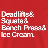 Design ~ Deadlifts & Squats & Bench Press & Ice Cream