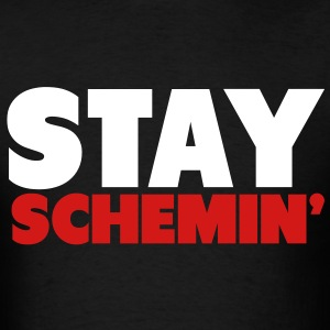 Stay Schemin' T-Shirts - Men's T-Shirt