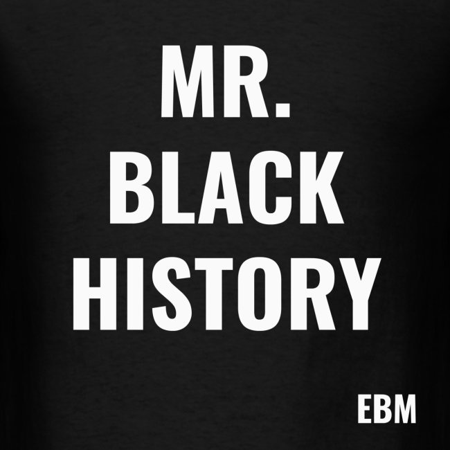 Black Men's Mr. Black History Slogan T-shirt Clothing by Stephanie Lahart.