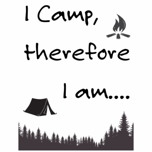 I camp, therefore I am