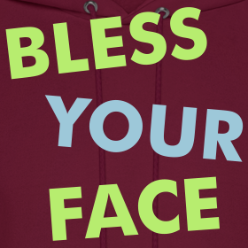 Design ~ Bless Your Face/Peace Off (two-sided)