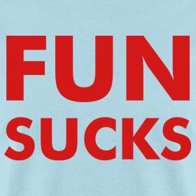 Design ~ FUN SUCKS