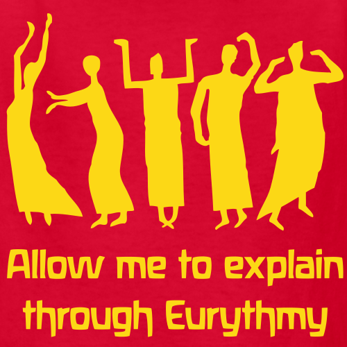 Allow me to explain through Eurythmy