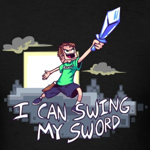 I Can Swing My Sword T-Shirts - Men's T-Shirt