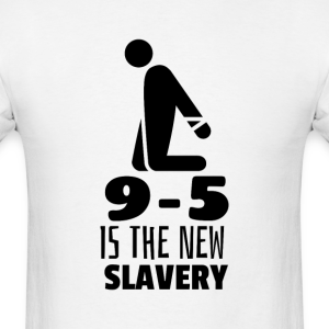 9-5 is the New Slavery