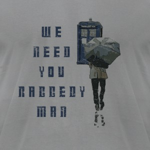 We Need You Raggedy Man - Doctor Who | Robot Plung - Men's T-Shirt by American Apparel