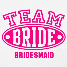 TEAM BRIDE - BRIDESMAID T-Shirt