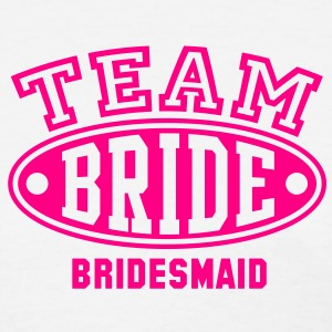 TEAM BRIDE - BRIDESMAID T-Shirt - Women's T-Shirt