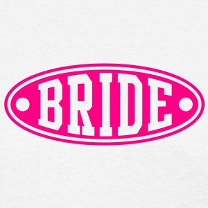 BRIDE T-Shirt - Women's T-Shirt