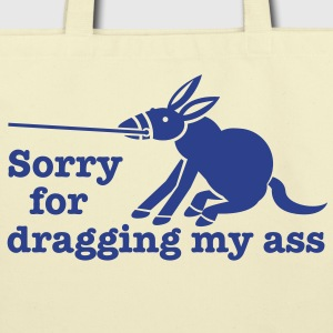 Sorry for DRAGGING MY ASS good lazy person design Bags  - Eco-Friendly Cotton Tote
