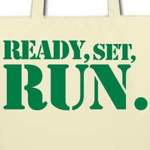READY SET RUN. good design for motivation at the gym Bags  - Eco-Friendly Cotton Tote