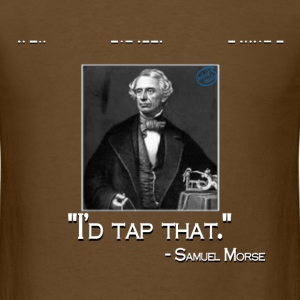 I'd Tap That - Morse Code T-Shirts - Men's T-Shirt