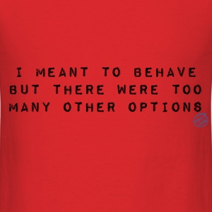 Behave T-Shirts - Men's T-Shirt