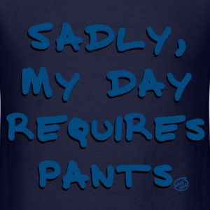 Pants Required T-Shirts - Men's T-Shirt