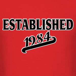 Established 1984 T-Shirts - Men's T-Shirt