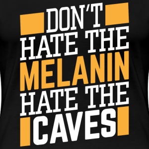Don't Hate the Melanin