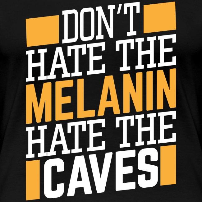 Don't Hate The Melanin
