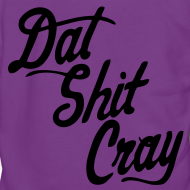 Design ~ Dat Shit Cray Zip Hoodies/Jackets - stayflyclothing.com