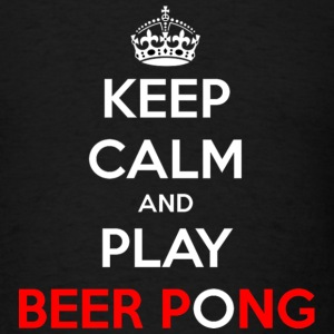 Keep Calm and Play Beer Pong - Men's T-Shirt