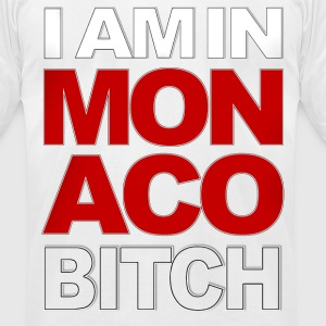 I AM IN MONACO BITCH T-Shirts - Men's T-Shirt by American Apparel