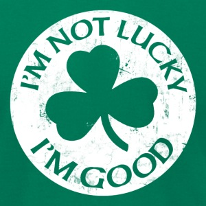 I'M NOT LUCKY I'M GOOD T-Shirts - Men's T-Shirt by American Apparel