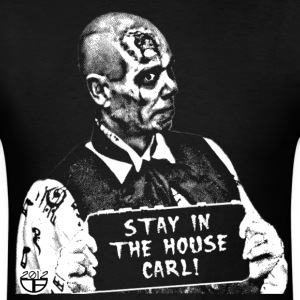 Stay in the House Zombie - Men's T-Shirt