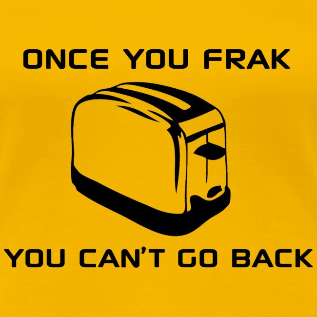 Once You Frak - Women's