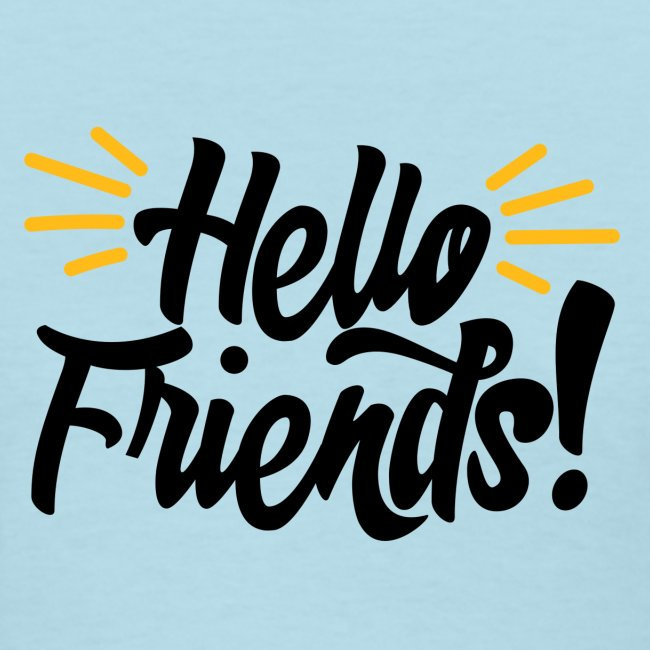 """Hello Friends!"" Women's T-Shirt"