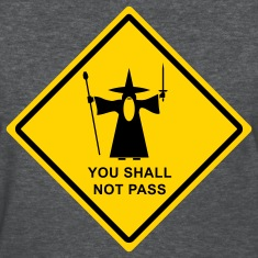 "Gandalf ""You Shall Not Pass"" warning sign Women's T-Shirts"