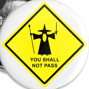 "Gandalf ""You Shall Not Pass"" warning sign badge - Large Buttons"