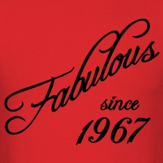 Fabulous since 1967 T-Shirts