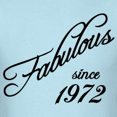 Fabulous since 1972 T-Shirts